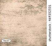 grunge textures. background....   Shutterstock .eps vector #469352531