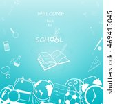 back to school background  with ... | Shutterstock .eps vector #469415045