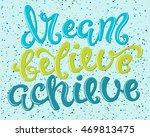 dream  believe  achieve poster... | Shutterstock .eps vector #469813475