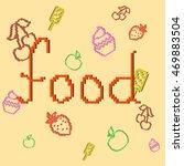 lettering food. pixel lettering ... | Shutterstock .eps vector #469883504