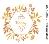 honey label with plants and... | Shutterstock .eps vector #470048705