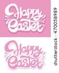 easter creative lettering... | Shutterstock .eps vector #470058989