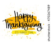 happy thanksgiving. it's turkey ... | Shutterstock .eps vector #470267489