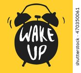 wake up poster with alarm clock.... | Shutterstock .eps vector #470350061