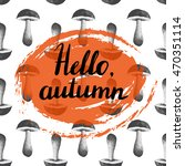 hello autumn. hand painted... | Shutterstock . vector #470351114