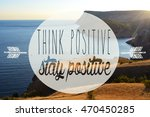 Small photo of Think positive, stay positive. Inspirational quote. Sign on sea and mountain background