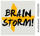 brain storm   brush lettering... | Shutterstock .eps vector #470562434