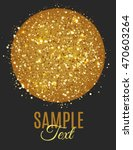 gold circle with golden glitter ... | Shutterstock .eps vector #470603264