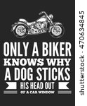 only biker knows why a dog..... | Shutterstock .eps vector #470634845