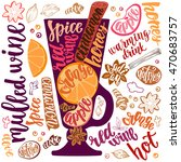mulled hot wine. decorative... | Shutterstock .eps vector #470683757