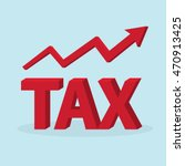 tax increase with red arrow  3d ... | Shutterstock .eps vector #470913425