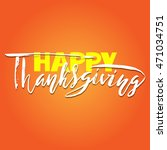 happy thanksgiving day hand... | Shutterstock .eps vector #471034751