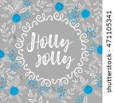 christmas calligraphy phrases.... | Shutterstock .eps vector #471105341