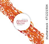 abstract background. vector... | Shutterstock .eps vector #471221504