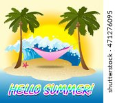 hello summer meaning sunny... | Shutterstock . vector #471276095