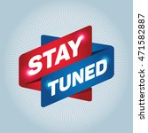 stay tuned arrow tag sign. | Shutterstock .eps vector #471582887
