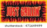 just grillin is an illustration ... | Shutterstock .eps vector #471649499