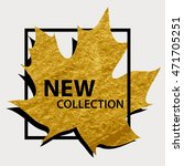 gold maple leaf in a black... | Shutterstock .eps vector #471705251