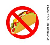 ban taco. prohibited acute... | Shutterstock .eps vector #471870965