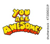 you are awesome freehand... | Shutterstock . vector #472000219