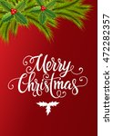 merry christmas lettering with... | Shutterstock .eps vector #472282357