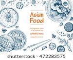 Asian food background. Asian food poster. Asian food frame menu restaurant. Asian food sketch menu.Vector illustration | Shutterstock vector #472283575