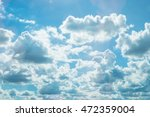 beautiful blue sky with clouds... | Shutterstock . vector #472359004