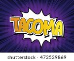 tacoma   comic book style word. | Shutterstock .eps vector #472529869
