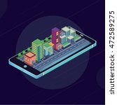 isometric town. smart phone.... | Shutterstock .eps vector #472589275