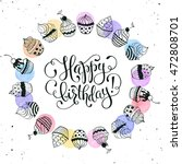 happy birthday greeting card... | Shutterstock .eps vector #472808701