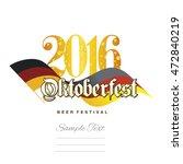 oktoberfest beer 2016 german... | Shutterstock .eps vector #472840219