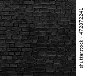 black brick wall   grunge rough ... | Shutterstock . vector #472872241