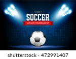 soccer tournament modern sport... | Shutterstock .eps vector #472991407