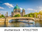 Stock photo beautiful view of historic berlin cathedral berliner dom at famous museum island with ship 473127505