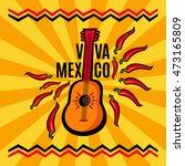 viva mexico poster design....   Shutterstock .eps vector #473165809