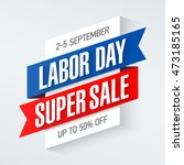 labor day super sale special... | Shutterstock .eps vector #473185165