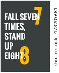 fall seven times  stand up... | Shutterstock .eps vector #473209681
