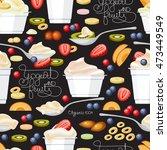 yogurt and fruits seamless... | Shutterstock .eps vector #473449549