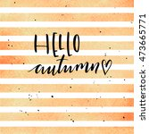 hello autumn lettering on... | Shutterstock .eps vector #473665771