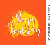 thanksgiving day saying  quote. ... | Shutterstock .eps vector #473674441