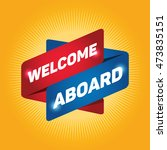 welcome aboard arrow tag sign. | Shutterstock .eps vector #473835151