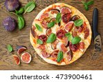 pizza with figs  prosciutto and ... | Shutterstock . vector #473900461