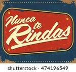 nunca te rindas   never give up ... | Shutterstock .eps vector #474196549