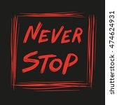 slogan never stop  | Shutterstock .eps vector #474624931