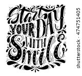 start your day with smile... | Shutterstock .eps vector #474751405