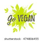 go vegan. motivational poster... | Shutterstock . vector #474806455