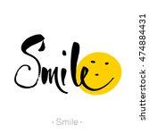smile. hand drawn lettering of... | Shutterstock .eps vector #474884431