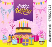 happy birthday vector card.... | Shutterstock .eps vector #475027825