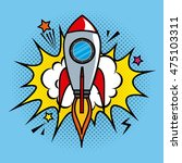 rocket comic pop art vector... | Shutterstock .eps vector #475103311