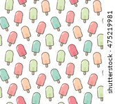 seamless colorful ice cream... | Shutterstock .eps vector #475219981